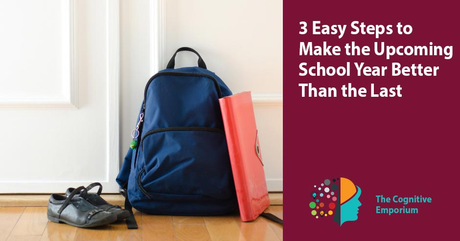 3 Easy Steps to Make the Upcoming School Year better than the last.